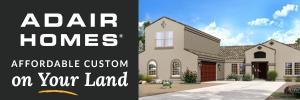 Adair Homes, affordable custom homes on your land